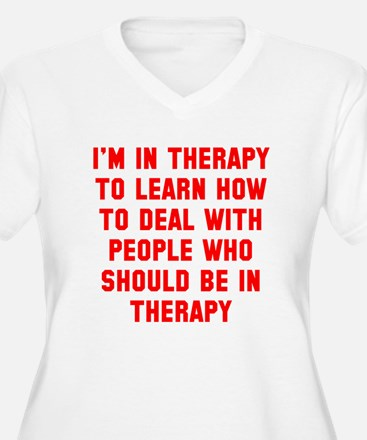 I'm in therapy T-Shirt