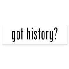 got history? Bumper Stickers