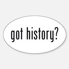 got history? Oval Decal