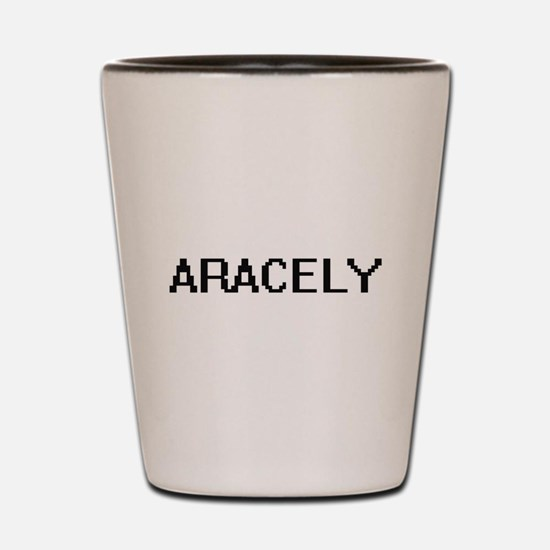 Aracely Digital Name Shot Glass