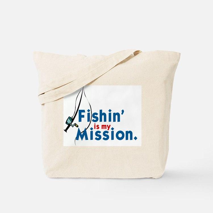 FISHIN' IS MY MISSION' Tote Bag