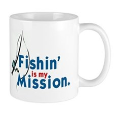 FISHIN' IS MY MISSION' Mug