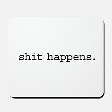 shit happens. Mousepad