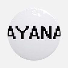 Ayana Digital Name Ornament (Round)