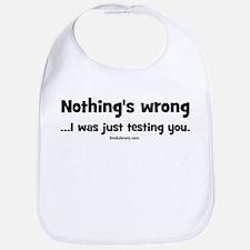 Nothing's wrong Bib