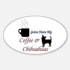 Gotta Have My Coffee & Chihuahuas Decal