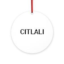Citlali Digital Name Ornament (Round)