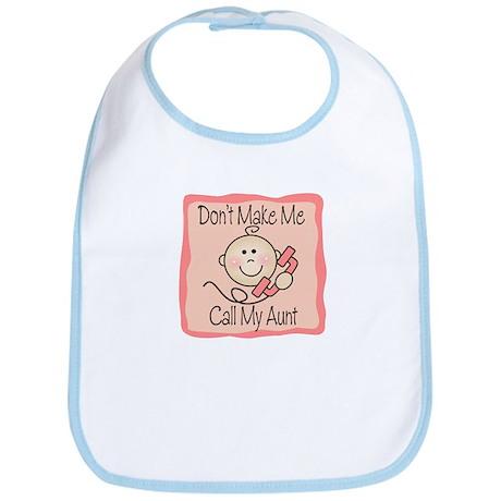 Don't Make Me Call My Aunt Girl Baby/Toddler Bib