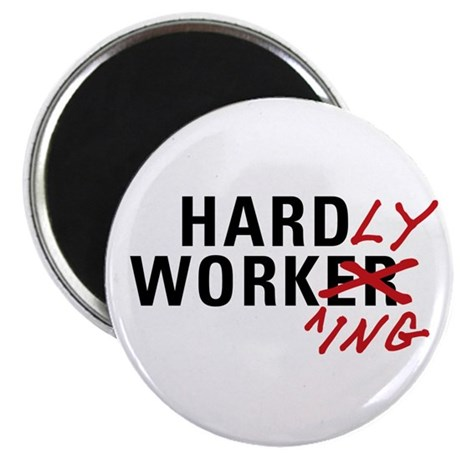 """Hardly Working 2.25"""" Magnet (100 pack)"""