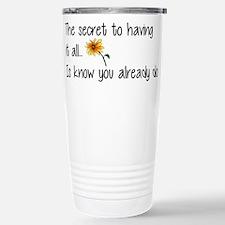 The Secret to having it all... Travel Mug