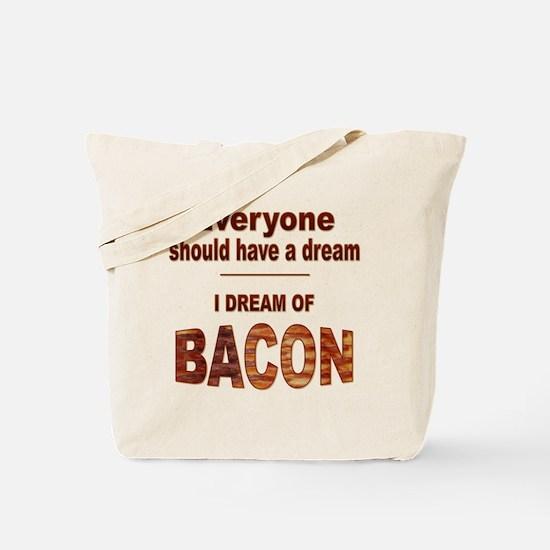 Dream of Bacon Tote Bag