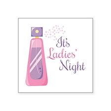 Its Ladies Night Sticker