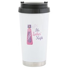 Its Ladies Night Travel Mug