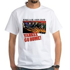 Yankee Go Home! Shirt
