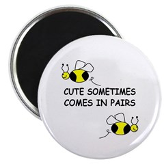 cute sometimes comes in pairs Magnet