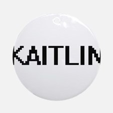 Kaitlin Digital Name Ornament (Round)