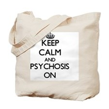 Keep Calm and Psychosis ON Tote Bag