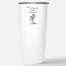 I Love You So Much... Travel Mug