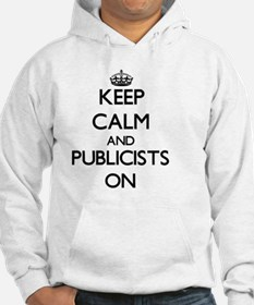 Keep Calm and Publicists ON Hoodie