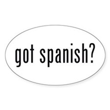 got spanish? Oval Decal