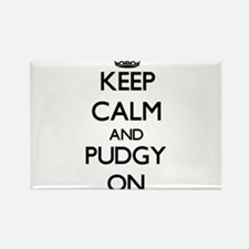 Keep Calm and Pudgy ON Magnets