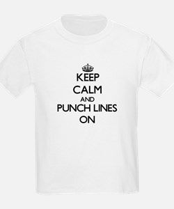 Keep Calm and Punch Lines ON T-Shirt