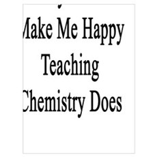 Money Doesn't Make Me Happy Teaching Chemistry Doe Poster