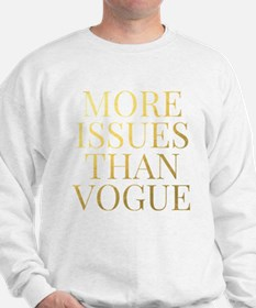 More Issues Than Vogue - Faux Gold Foil Sweatshirt