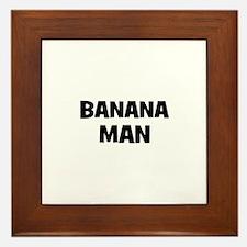 banana man Framed Tile