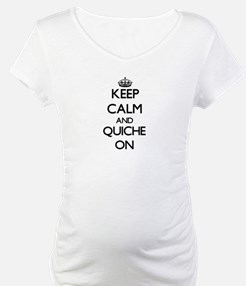 Keep Calm and Quiche ON Shirt