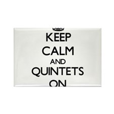 Keep Calm and Quintets ON Magnets