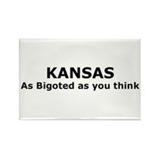 Kansas Just as Bigoted as you Rectangle Magnet