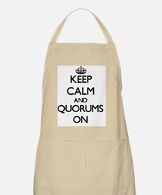 Keep Calm and Quorums ON Apron