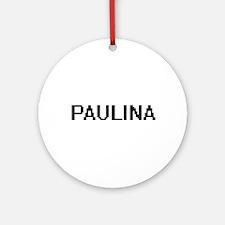 Paulina Digital Name Ornament (Round)