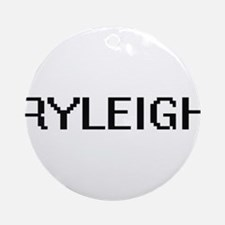Ryleigh Digital Name Ornament (Round)