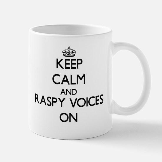 Keep Calm and Raspy Voices ON Mugs