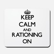 Keep Calm and Rationing ON Mousepad