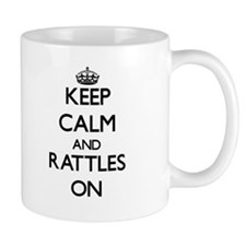 Keep Calm and Rattles ON Mugs