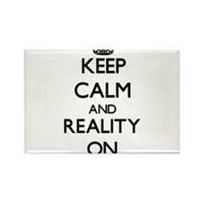 Keep Calm and Reality ON Magnets