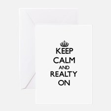 Keep Calm and Realty ON Greeting Cards