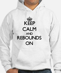 Keep Calm and Rebounds ON Hoodie