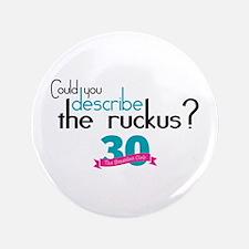 Breakfast Club Ruckus Button