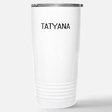 Tatyana Digital Name Travel Mug