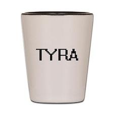 Tyra Digital Name Shot Glass