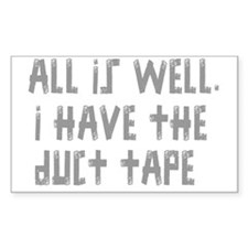 I HAVE THE DUCT TAPE Decal