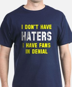 Haters fans in denial T-Shirt