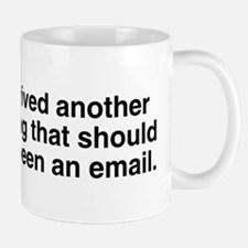 Meeting should been email Small Mugs