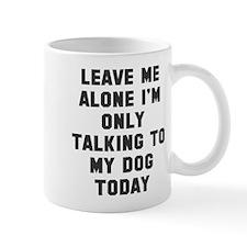 Only talking to dog Mug