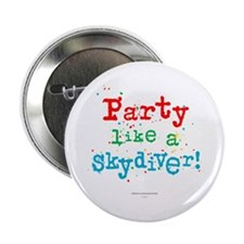 """Party like a skydiver! 2.25"""" Button"""