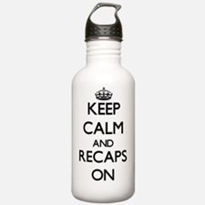 Keep Calm and Recaps O Water Bottle